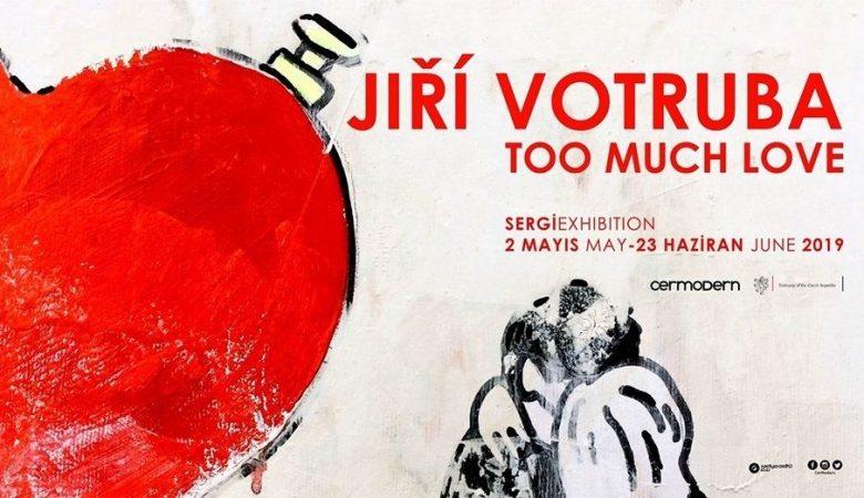 Jiří Votruba: Too Much Love // illüstratör sergi