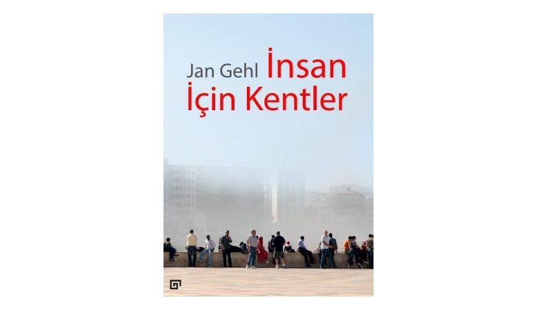 """Jan Gehl İmzalı """"İnsan İçin Kentler"""" KÜY'den Çıktı"""