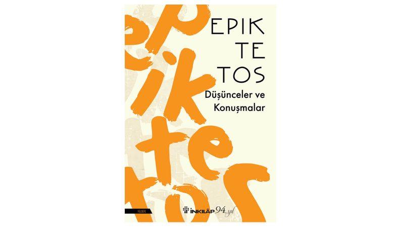 Epiktetos'un Düşünceler ve Konuşmalar Adlı Eseri İnkılâp Kitabevi'nden Çıktı