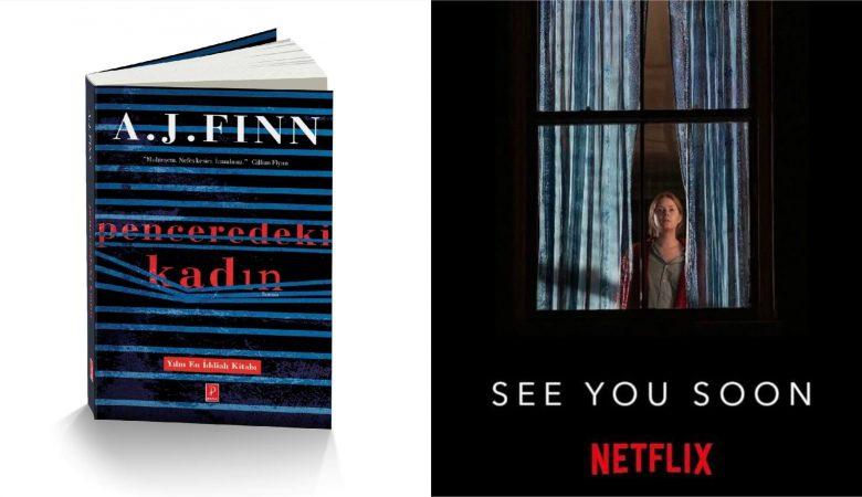 """A.J. Finn'in Pena Yayınları Etiketiyle Çıkan """"Penceredeki Kadın"""" Romanı 14 Mayıs'ta Netflix Seyircisiyle Buluşuyor"""
