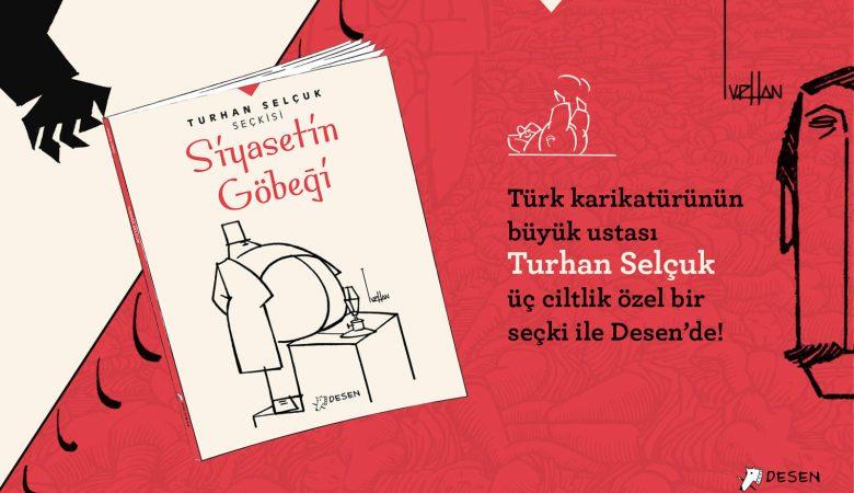 """Desen Yayınlarının Hazırladığı """"Turhan Selçuk Seçkisi""""nin İlk Halkası Yayınlandı"""