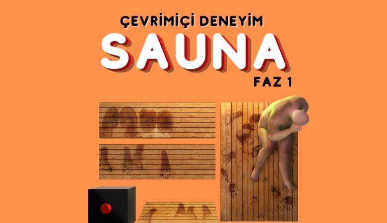 Sauna Sergisi Faz 1 Çevrimiçi Deneyim Olarak Yayınlandı