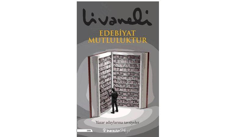 Zülfü Livaneli İmzalı Edebiyat Mutluluktur, Yeni Baskısıyla Raflarda Yerini Aldı!