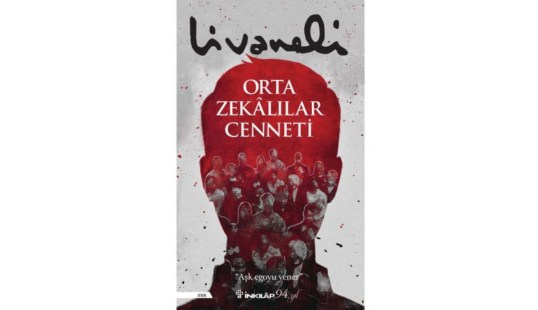 Zülfü Livaneli'nin Orta Zekâlılar Cenneti Kitabı Yeni Baskısıyla Raflarda