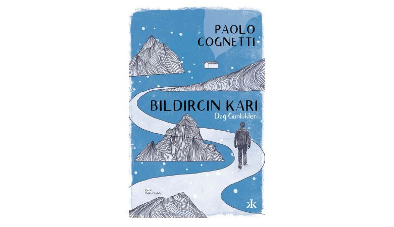 Ödüllü İtalyan Yazar Paolo Cognetti'nin İkinci Otobiyografik Romanı Bıldırcın Karı – Dağ Günlükleri Kafka Kitap Logosuyla Çıktı!