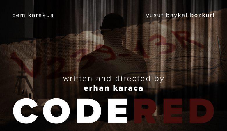 """Erhan Karaca'nın """"CODE RED"""" İsimli Mikro Kısa Filmi Yayınlandı!"""