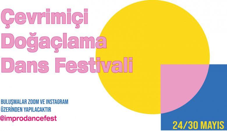 Uluslararası Çevrimiçi Doğaçlama Dans Festivali 24 Mayıs'ta Başlıyor!