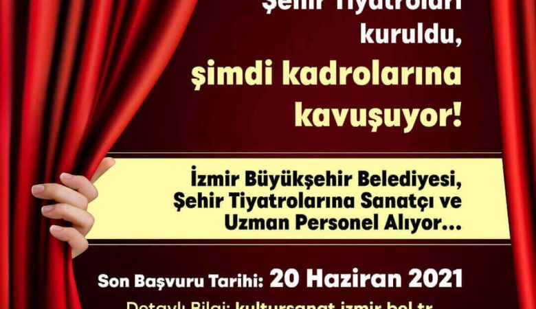 İzmir Büyükşehir Belediyesi Şehir Tiyatroları Kadro Başvuruları Başladı!