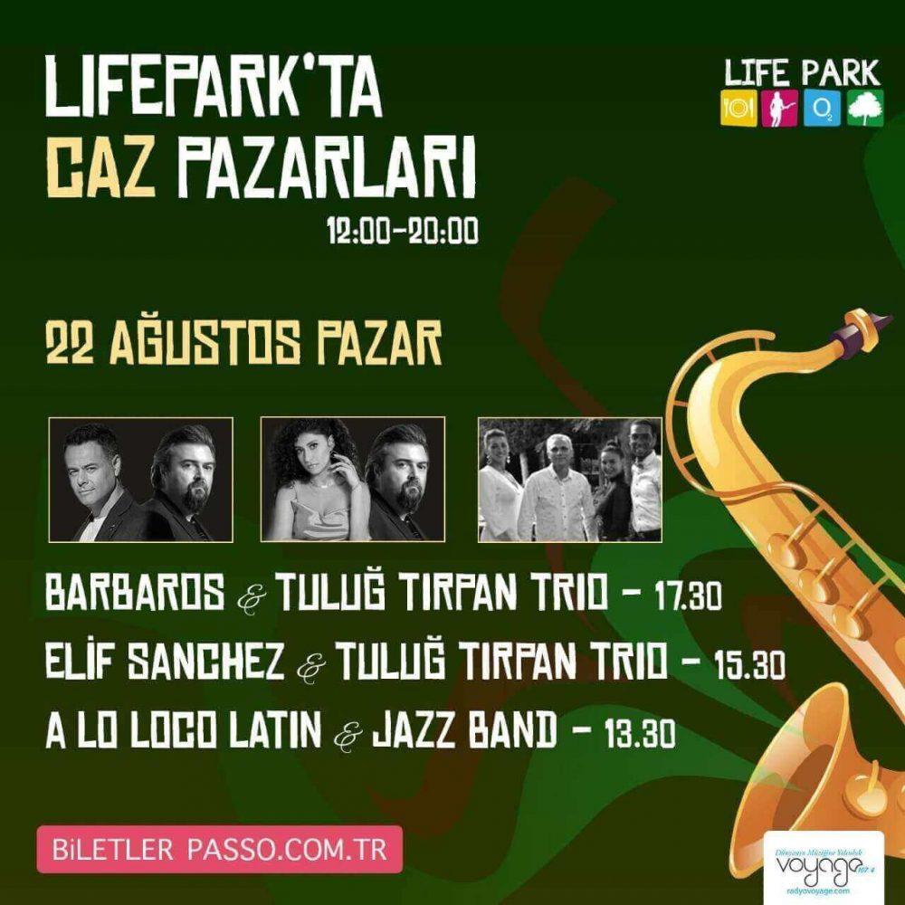 Elif Sanchez, Barbaros ve Tuluğ Tırpan 22 Ağustos'ta LifePark'ta Caz Pazarları'nda