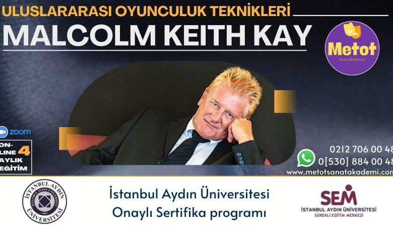 """Malcolm Keith Kay """"Uluslararası Oyunculuk Teknikleri"""" Metot Sanat Akademisi'nde Başlıyor!"""