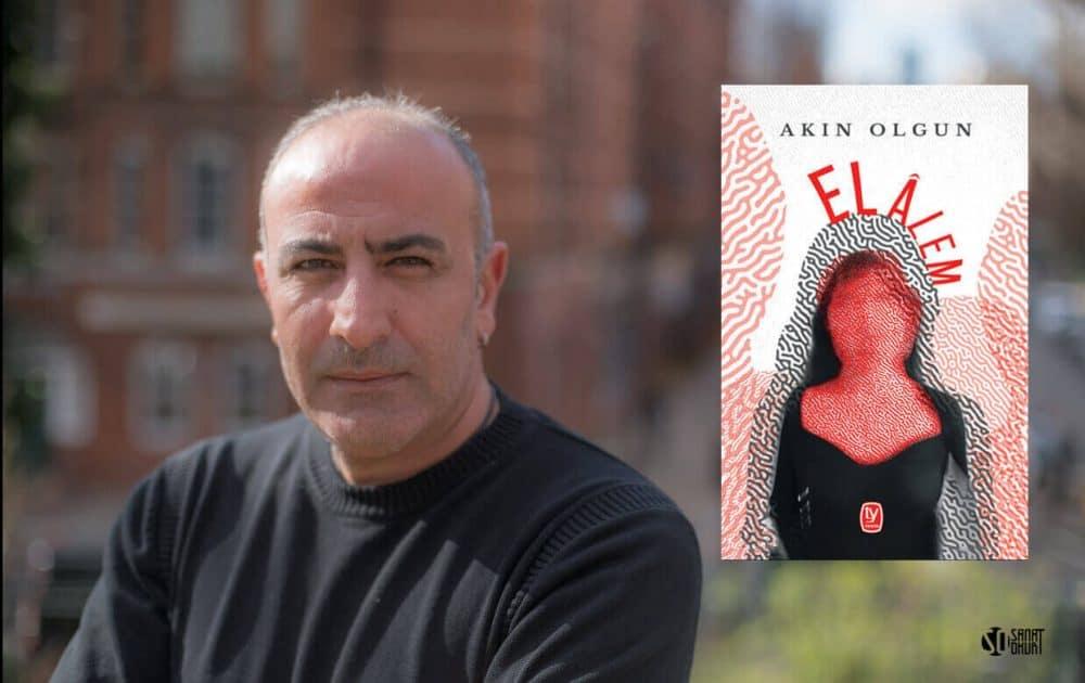 """Akın Olgun'un Direnişçi Kadınları Anlattığı Yeni Kitabı """"El Âlem"""" Çıktı"""