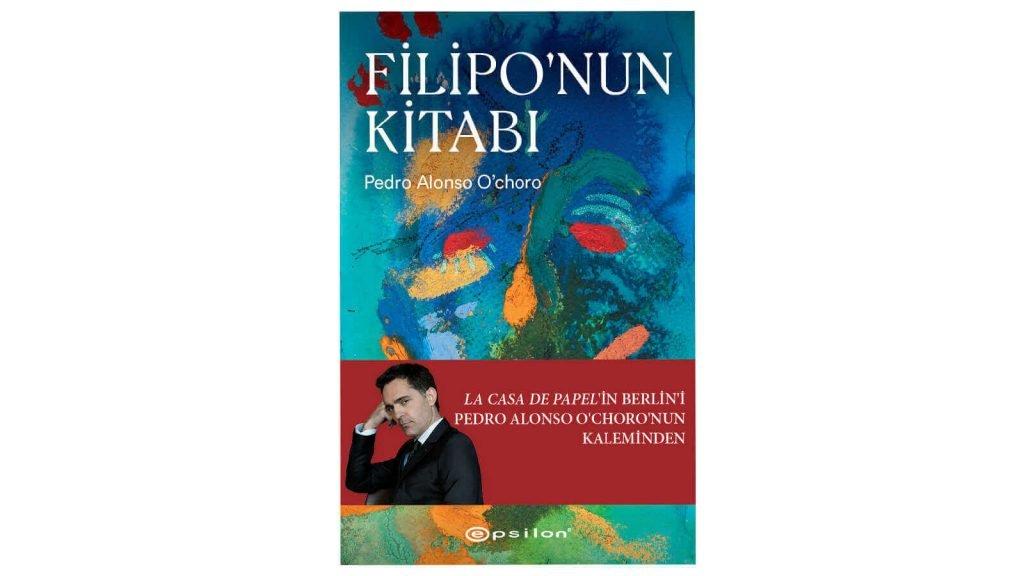 "Pedro Alonso O'choro'nun Kaleminden ""Filipo'nun Kitabı"" Epsilon Logosuyla Raflarda"