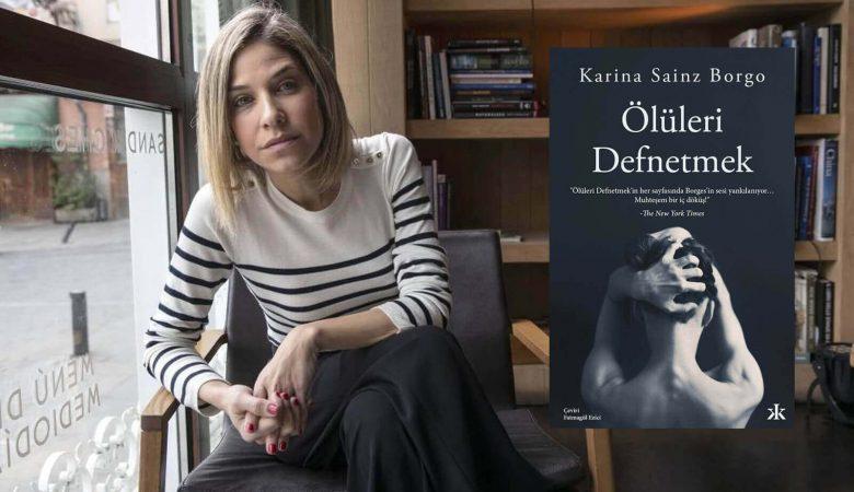 Karina Sainz Borgo'nun İlk Romanı ÖLÜLERİ DEFNETMEK Raflarda