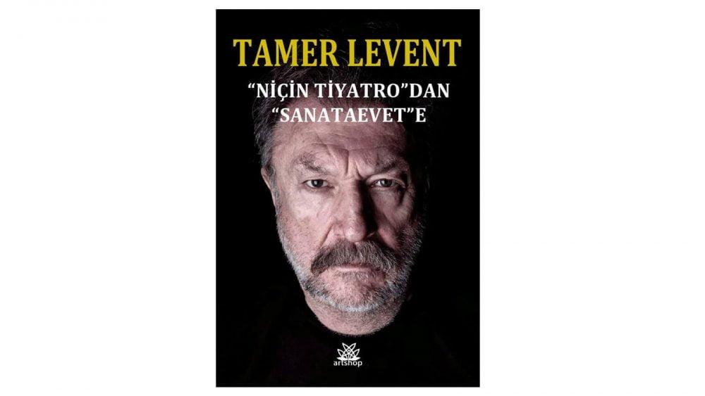 "Tamer Levent: ""NİÇİN TİYATRO""DAN ""SANATAEVET"""
