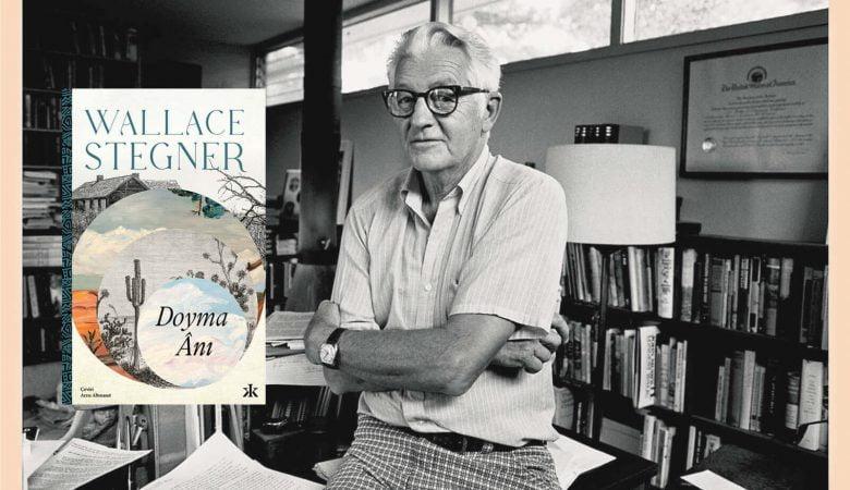 Wallace Stegner'ın Pulitzer Ödüllü Romanı Doyma Ânı, Kafka Kitap'tan Çıktı!